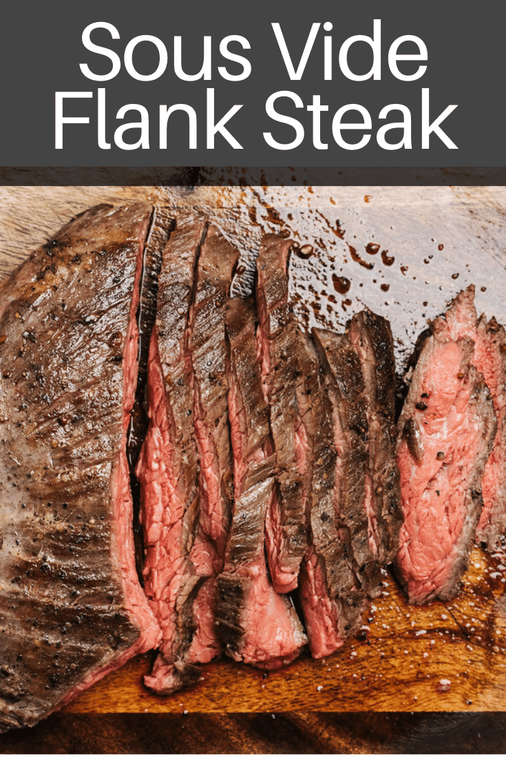 Sous Vide Flank Steak is perfect every time! Super easy and makes for a great weeknight dinner!
